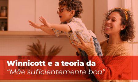 """Falando sobre maternidade: Winnicott e a teoria da """"mãe suficientemente boa"""""""